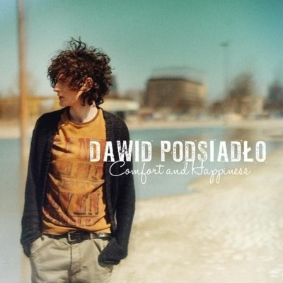 Dawid Podsiadło: Comfort and Happiness, Sony Music 2013