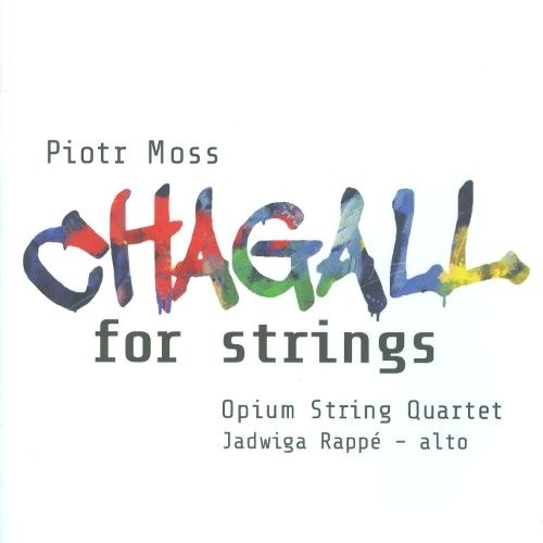 Piotr Moss: Chagall for strings (Universal Music Group, 2014)